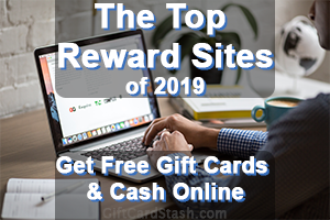 Top Reward Websites to Earn Free Gift Cards & Cash Online in 2019