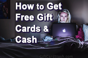 How to Get Free Gift Cards & Cash in 2020