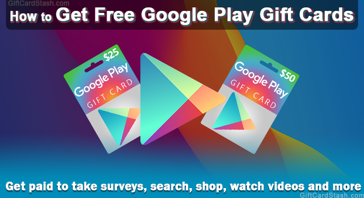 24 Ways to Get Free Google Play Gift Cards in 2019 - Gift Card Stash