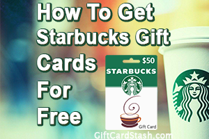 23 Ways to Get Free Starbucks Gift Cards in 2019