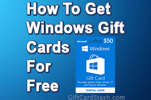 23 Ways to Get Free Windows Gift Cards in 2019