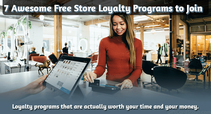 7 Awesome Free Store Loyalty Programs to Join
